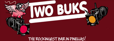 Two Buks - The Rockingest Bar in Pinellas !